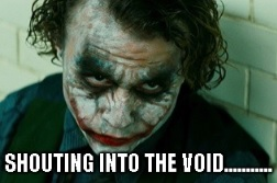 shouting into the void - joker - heath ledger