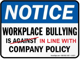 workplace bullying is in line with company policy